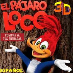 EL PAJARO LOCO: LA PELICULA 3D ESPAÑOL